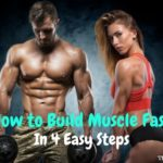 How to Build Muscle Fast In 4 Easy Steps