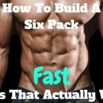 How to Get a Six Pack Fast: 5 Tips That Actually Work