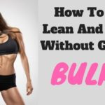 How to Get Lean and Strong Without Getting Bulky