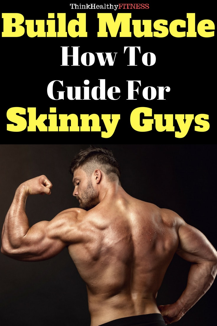 Build Muscle: How To Guide For Skinny Guys