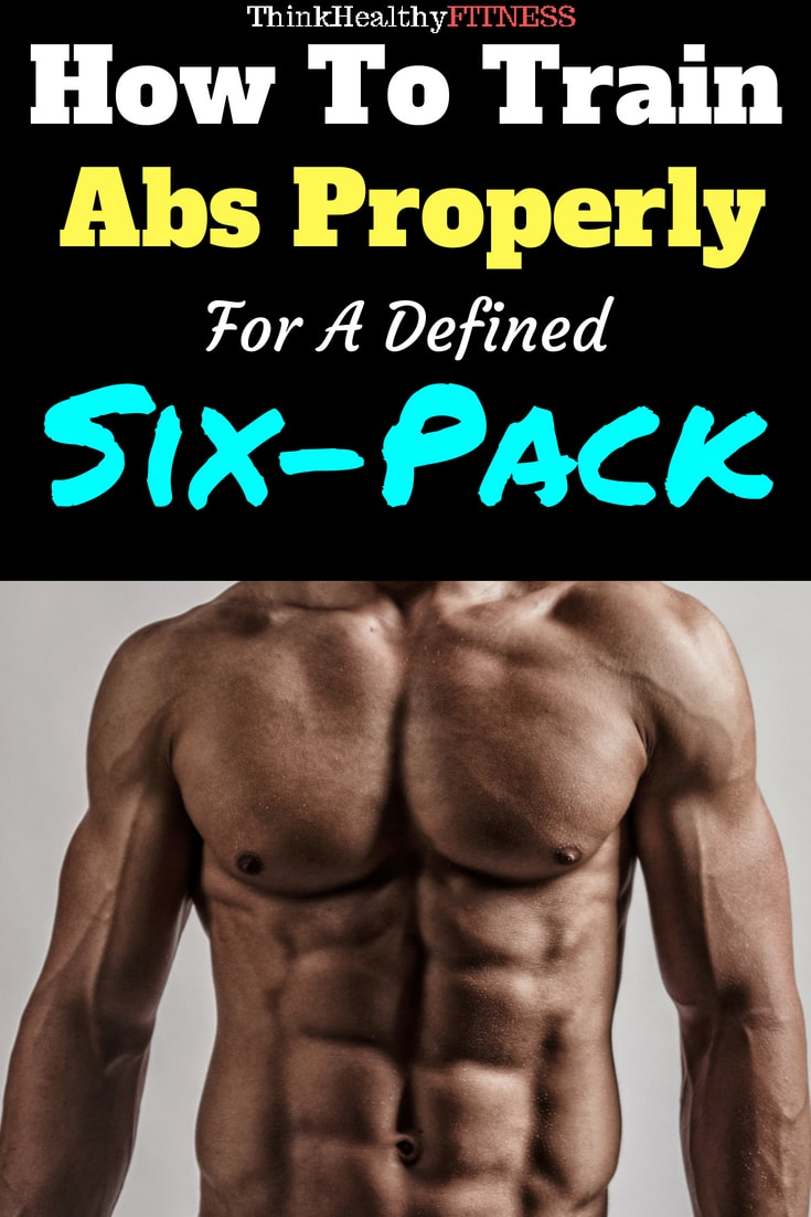 How To Train Abs Properly For A Defined Six-Pack