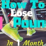 How to Lose 20 Pounds In A Month – Effective Tips for 2020