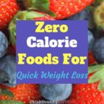 Zero Calorie Foods for Quick Weight Loss in 2020